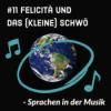 #11 Felicità und das (kleine) Schwö - Sprachen in der Musik