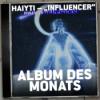 "#208 - Haiyiti: ""Influencer"" - Rougher Rap & Reflexion I Album des Monats"