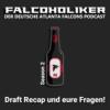 Falcoholiker #2.2 | Draft Recap und eure Fragen! | Atlanta Falcons