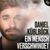 Teaser: Ein Mensch verschwindet - Daniel Küblböck Download