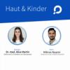Haut und Kinder - mit Kinderarzt Nibras Naami und Dr. med. Alice Martin