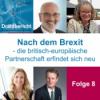 Drahtbericht Folge 8 - Nach dem Brexit – die britisch-europäische Partnerschaft erfindet sich neu