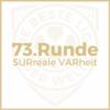73. Runde // SURreale VARheit