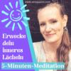 5 Minuten Meditation - Erwecke dein inneres Lächeln