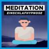 Meditation zum Einschlafen | Einschlafmeditation mit Hypnose Download