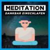 Meditation Einschlafen mit Dankbarkeit | Einschlafhypose mit Affirmationen Download