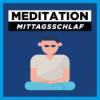 Meditation Mittagsschlaf | Powernap Meditation zum Einschlafen 20 Minuten | Mittagspause Download