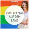 # 23 Zwei Mamas auf dem Land