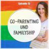 #15 Co-Parenting und familyship