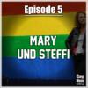 #5 Mary und Steffi – Religion und Regenbogen