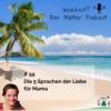 Die 5 Sprachen der Liebe für Mama
