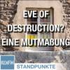 Eve of destruction? Eine Mutmaßung   Von Ulrich Teusch