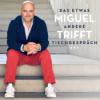 Miguel trifft ... Daniel Gottschlich