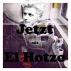 Jetzt - mit El Hotzo Download
