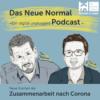 #13 - Ein journalistisch-unternehmerischer Blick auf das Leben nach Corona