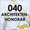 040 - das Architektenhonorar - wie ist die Struktur?