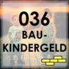 036 - Das Baukindergeld