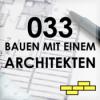 033 - Warum mit einem Architekten bauen?