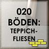 020 - Fußböden: Teppichfliesen -