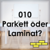 010 - Standardparkett oder hochwertiger Laminat