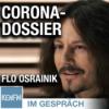 """Im Gespräch: Flo Osrainik (""""Das Corona-Dossier"""")"""