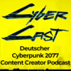 First Person, Life Paths, Nacktheit & Multiplayer - CyberCast Folge 02 - deutscher Cyberpunk 2077 Content Creator Podcast mit Frag Nart