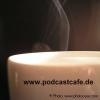 Podcast #121 aus dem Podcastcafe
