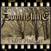 First Video Podcast from Doomshine!