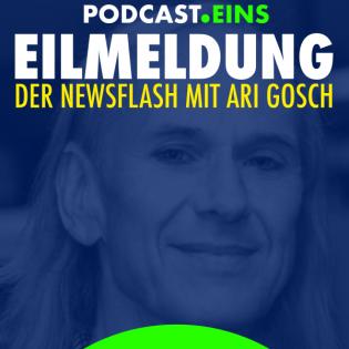 Eilmeldung Folge 13: KW 23, der Newsflash mit Ari Gosch