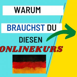 Warum brauchst du meinen Onlinekurs? Katapultiere dein Deutsch auf das nächste Niveau!