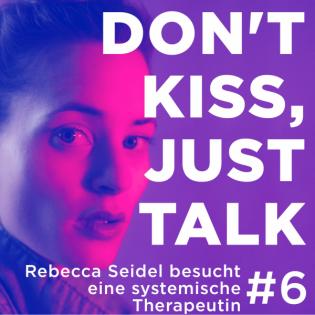 Folge 6 - Rebecca Seidel besucht eine systemische Therapeutin