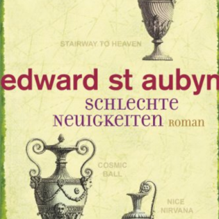 """Edward St Aubyn - Schlechte Neuigkeiten - Heiko """"Hesh"""" Schramm"""
