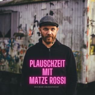 Matze Rossi Plauschzeit #11