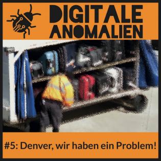 #5: Denver, wir haben ein Problem!