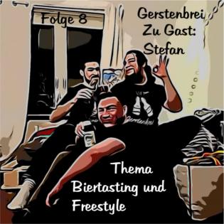 Folge 8: Biertasting und Freestyle