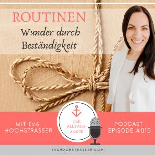 #015 - ROUTINEN - warum Beständigkeit Wunder in dein Leben zieht - Eva Hochstrasser