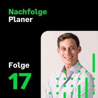"""Folge 17: """"Ich will Mehrwert liefern"""": Hungriger Nachfolger sucht Mittelständler"""