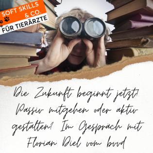 #26 Die Zukunft beginnt jetzt! Passiv mitgehen oder aktiv gestalten? Im Gespräch mit Florian Diel vom bvvd