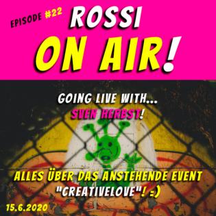 """ROSSI ON AIR! - Episode #22 - Live auf Insta mit Sven Herbst! - """"Creativelove"""", das große Online-Event von Kreativen für Kreative!"""