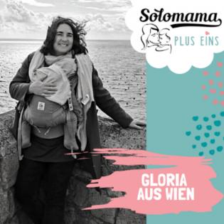001. Gloria aus Wien. Wenn dein Support-System als Solomutter ausfällt