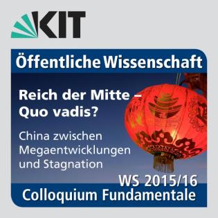 Colloquium Fundamentale WS 2015/2016 - Eröffnungsvortrag: Neue Weltmacht China