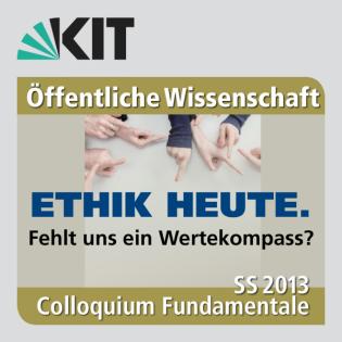 Colloquium Fundamentale SS 2013 - Ethikkommissionen: Ein kollektives Ersatzgewissen?