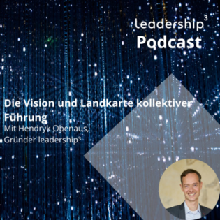 Episode 03 - Die Vision und Landkarte kollektiver Führung - mit Hendryk Obenaus