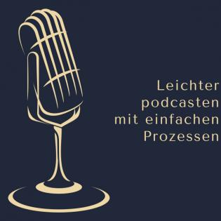 Leichter podcasten mit einfachen Prozessen