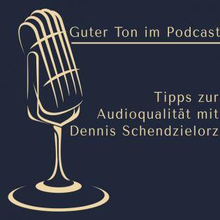 Guter Ton im Podcast - Tipps zur Audioqualität mit Dennis Schendzielorz