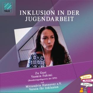"""Im Gespräch mit der SPD Bundestagsabgeordneten Yasmin Fahimi. Thema: """"Inklusion in der Jugendarbeit"""""""