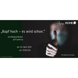 24. April 2021 - Roland Nickel - Kopf hoch - Es wird schon