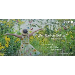 19. Juni 2021 - Markus Jelinek - Der Garten Gottes