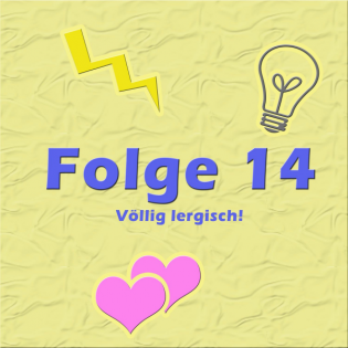 Folge 14 - Völlig lergisch!