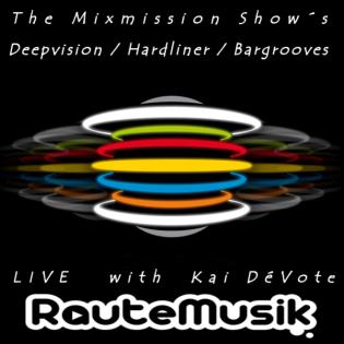 The Mixmission-Deepvision Radio Show with Kai DéVote on RauteMusik Techhouse | 09.11.2019
